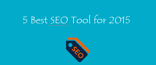 5 Best SEO Tool For 2015